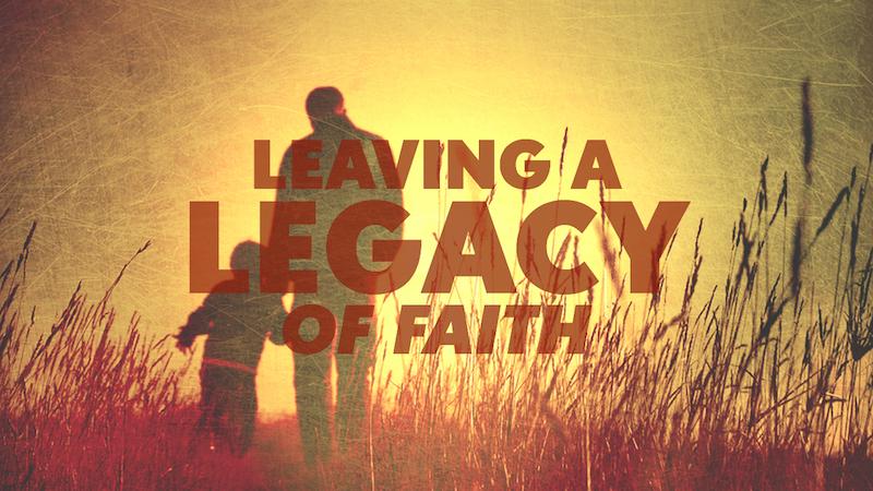 Leaving-a-Legacy-of-Faith.001-001